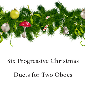 Six Progressive Christmas Duets for beginner to intermediate players -2 oboes- (Digital Download)