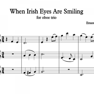 When Irish Eyes Are Smiling for oboe trio (ob, ob, Eh)
